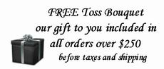 Free Toss Bouquet on Orders Over $250